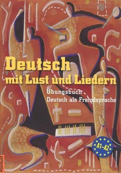 Krüger Mark,Dusilová Doris, Kolocová Vladimíra: Deutsch mit Lust und Liedern - cvičebnice s CD