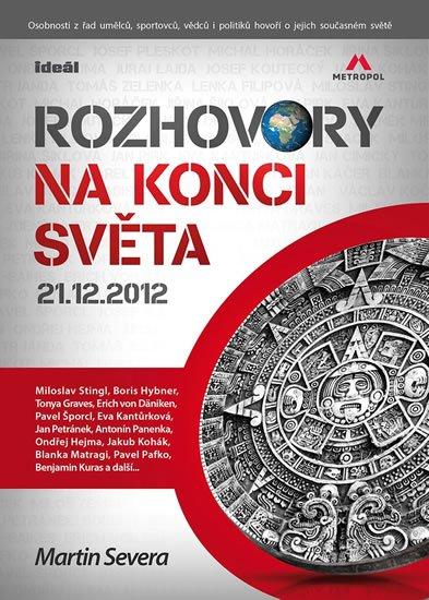 Severa Martin: Rozhovory na konci světa 21.12.2012