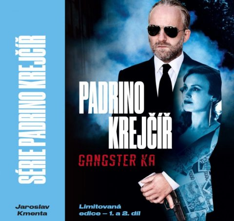 Kmenta Jaroslav: Padrino Krejčíř 1. a 2. díl (Gangster a Žralok)
