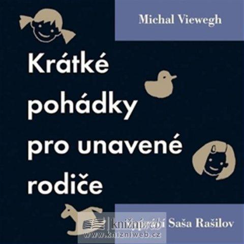 Viewegh Michal: Krátké pohádky pro unavené rodiče-2CD