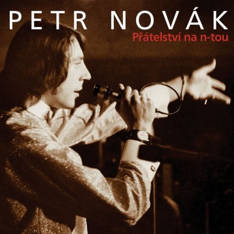Novák Petr: Přátelství na n-tou 2CD