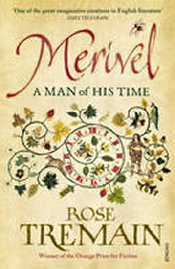 Tremain Rose: Merivel - A Man of His Time