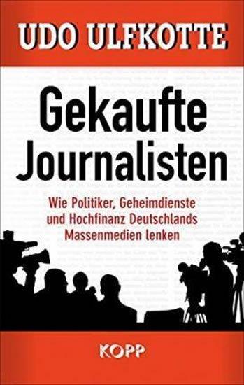 Ulfkotte Udo: Gekaufte Journalisten