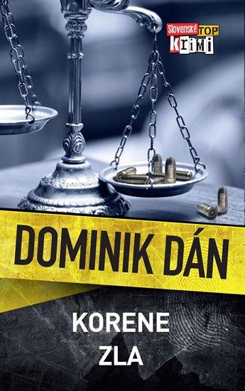 Dán Dominik: Korene zla