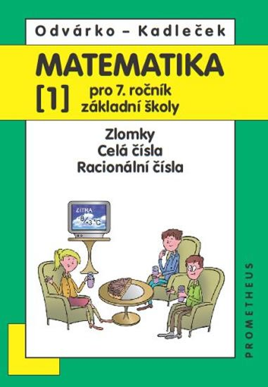Odvárko Oldřich, Kadleček Jiří: Matematika pro 7. roč. ZŠ - 1.díl (Zlomky; celá čísla; racionální čísla)