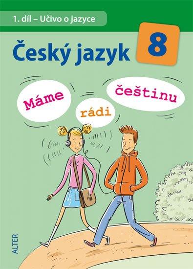 Hrdličková H., Klíma I. a kolektiv: Český jazyk 8/I. díl - Učivo o jazyce - Máme rádi češtinu