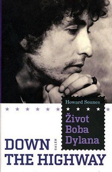 Sounes Howard: Život Boba Dylana - Down the Highway