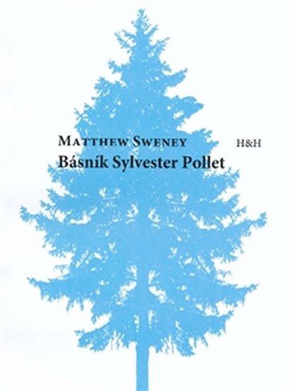 Sweney Matthew: Básník Sylvestr Pollet