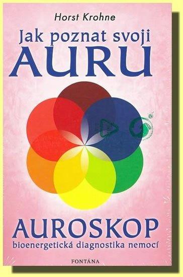 Krohne Horst: Jak poznat svoji auru - Auroskop