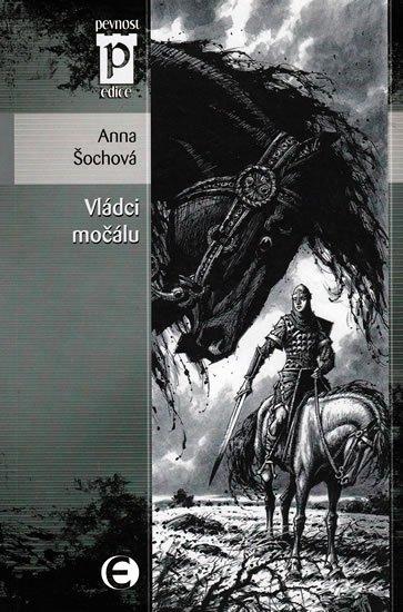 Šochová Anna: Vládci močálu (Edice Pevnost)