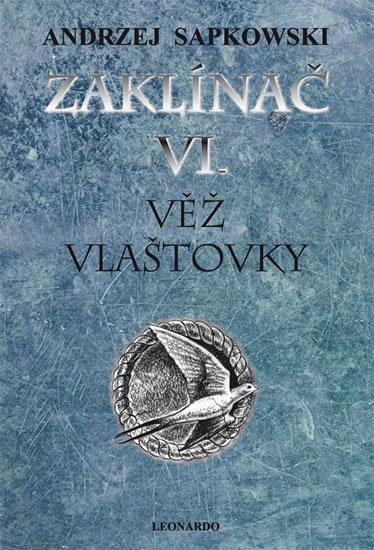 Sapkowski Andrzej: Zaklínač VI. - Věž vlaštovky