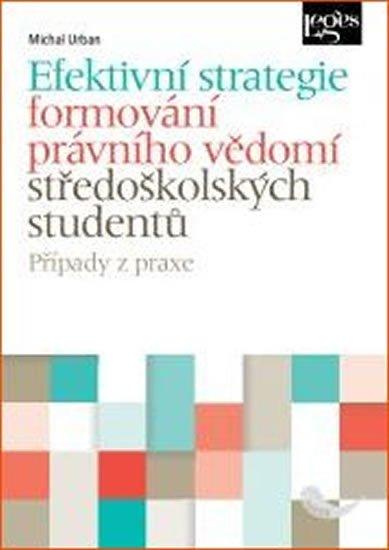 Urban Michal: Efektivní strategie formování právního vědomí středoškolských studentů