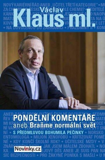 Klaus Václav: Pondělní komentáře 2 aneb Braňme normální svět s předmluvou Bohumila Pečink