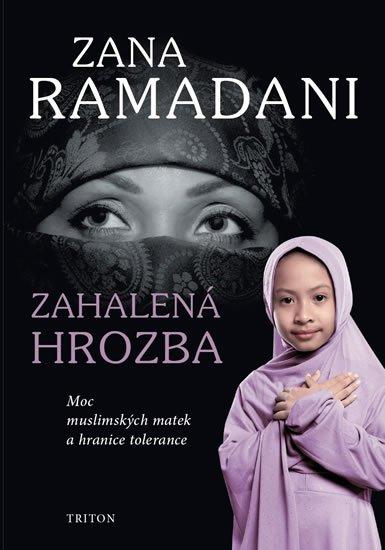 Ramadani Zana: Zahalená hrozba - Moc muslimských matek a hranice tolerance