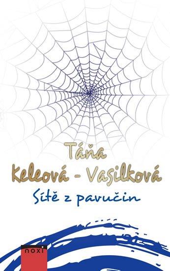 Keleová-Vasilková Táňa: Sítě z pavučin