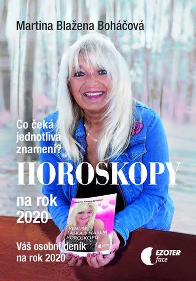 Boháčová Martina Blažena: Horoskopy na rok 2020 - Co čeká jednotlivá znamení, váš osobní deník v roce
