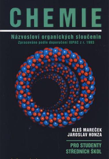 Mareček Aleš, Honza Jaroslav,: Chemie - Názvosloví organických sloučenin