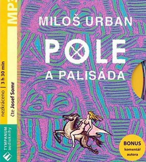 Urban Miloš: Pole a palisáda - MP3 audiokniha