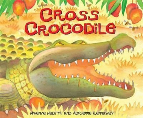 Hadithi Mwenye: African Animal Tales: Cross Crocodile