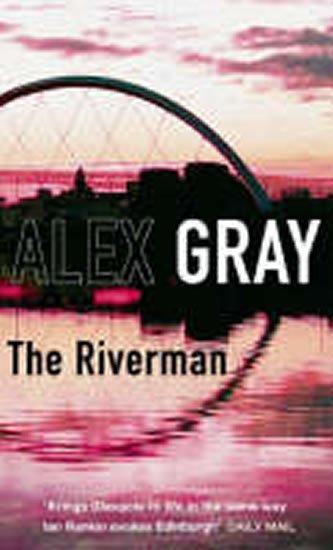 Gray Alex: The Riverman