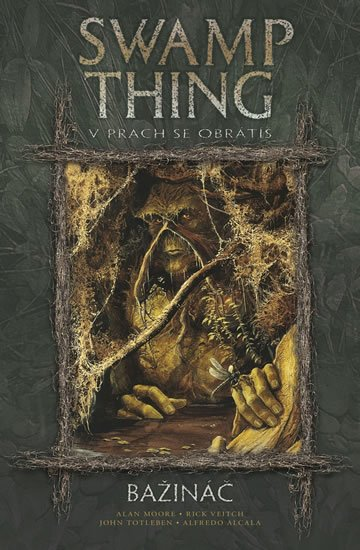 Moore Alan: Swamp Thing - Bažináč 5 - V prach se obrátíš