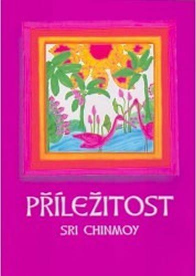 Chinmoy Sri: Příležitost