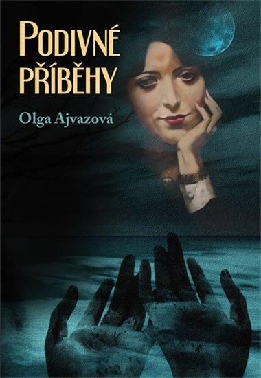 Ajvazová Olga: Podivné příběhy