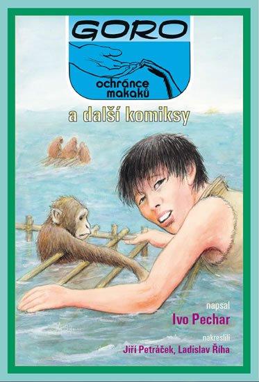 Pechar Ivo: Goro, ochránce makaků, a další komiksy