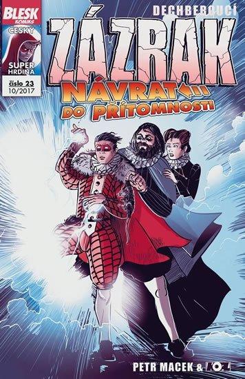 Macek Petr, Kopl Petr,: Blesk komiks 23 - Dechberoucí Zázrak - Návrat do přítomnosti 10/2017