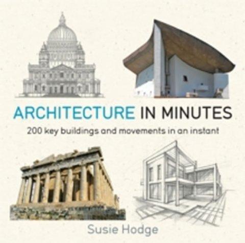 Hodgeová Susie: Architecture In Minutes