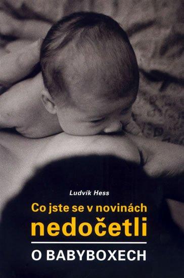 Hess Ludvík: Co jste se v novinách nedočetli o babyboxech
