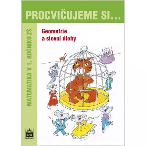 Kaslová Michaela: Procvičujeme si...Geometrie a slovní úlohy (1.ročník)