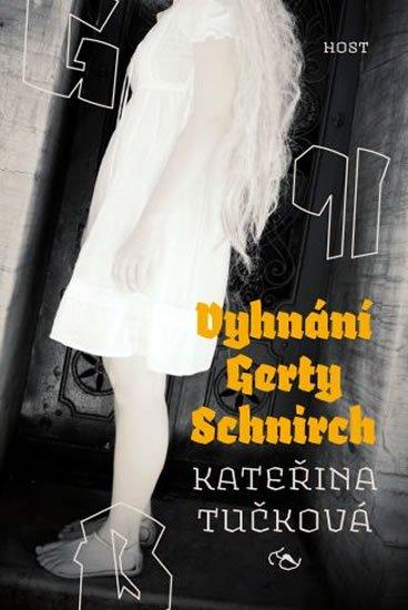 Tučková Kateřina: Vyhnání Gerty Schnirch - brož.