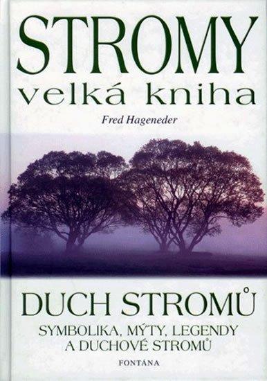 Hageneder Fred: Stromy velká kniha - Duch stromů