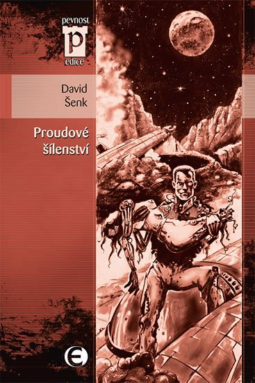 Šenk David: Proudové šílenství (Edice Pevnost)