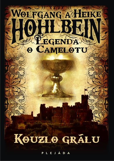 Hohlbein Wolfgang a Heike: Legenda o Camelotu - Kouzlo grálu