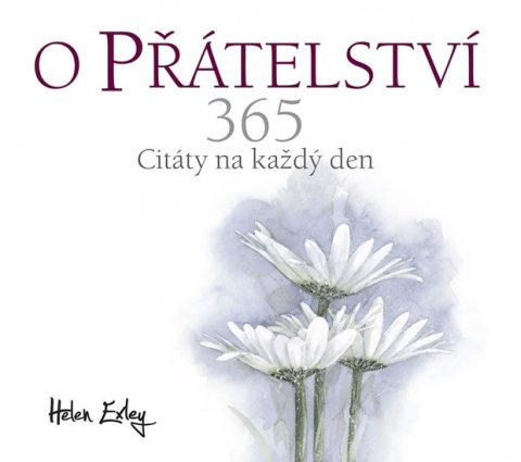 Exleyová Helen: O přátelství 365 - Citát na každý den