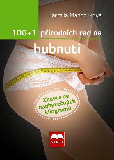 Mandžuková Jarmila: 100+1 přírodních rad na hubnutí