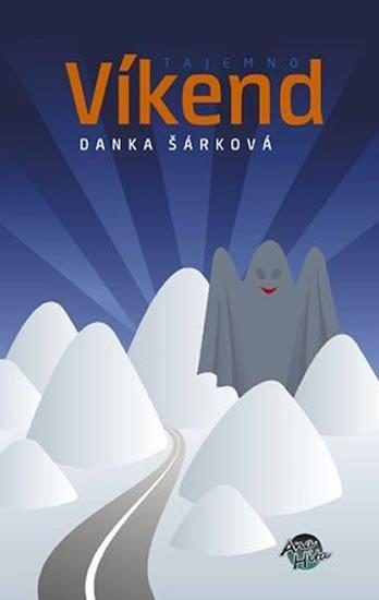 Šárková Danka: Víkend/Tajemno