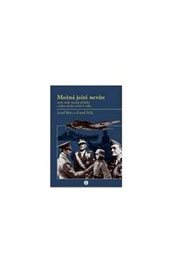Brix Josef, Máj Karel: Možná ještě nevíte aneb Málo známé příběhy a fakta druhé světové války