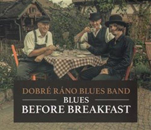 Dobré ráno blues band: Blues Before Breakfast - CD