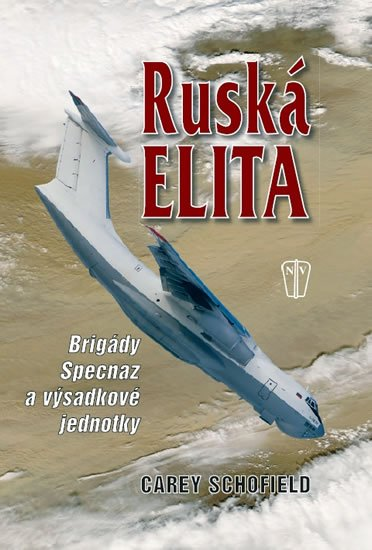 Schofield Carey: Ruská elita - Brigády Specnaz a výsadkové jednotky