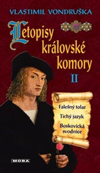 Vondruška Vlastimil: Letopisy královské komory II. - Falešný tolar / Tichý jazyk / Boskovická sv