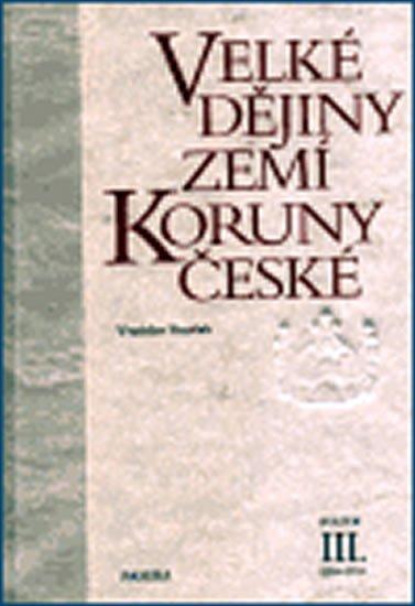 Vaníček Vratislav: Velké dějiny zemí Koruny české III. 1250-1310