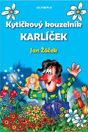 Žáček Jan: Kytičkový kouzelník Karlíček