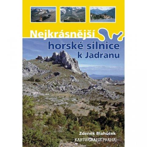 Blahůšek Zdeněk: Nejkrásnější horské silnice k Jadranu