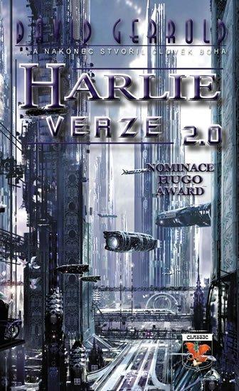 Gerrold David: HARLIE verze 2.0... a nakonec stvořil člověk Boha