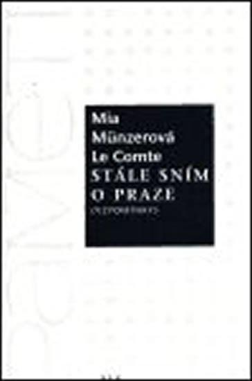 Münzerová Le Comte Mia: Stále sním o Praze - Vzpomínky