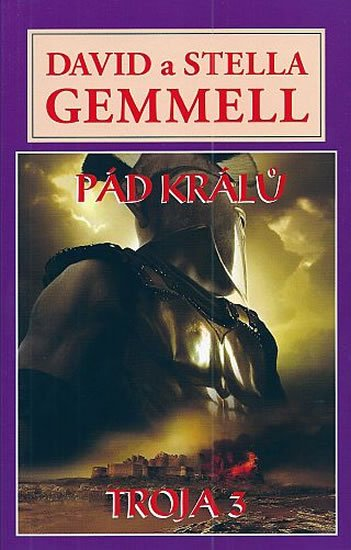 Gemmell David: Pád králů - Trója 3
