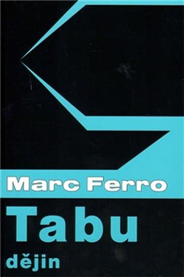 Ferro Marc: Tabu dějin